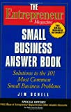 Schell, Jim: The Entrepreneur Magazine Small Business Answer Book: Solutions to the 101 Most Common Small Business Problems
