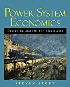 Power System Economics: Designing Markets…