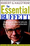 Robert G. Hagstrom: The Essential Buffett: Timeless Principles for the New Economy