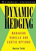 Dynamic Hedging: Managing Vanilla and Exotic…