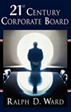21st Century Corporate Board by Ralph D.…
