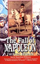 The Fall of Napoleon: The Final Betrayal by…