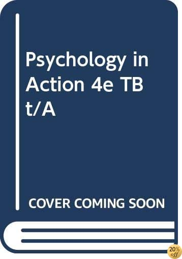 Psychology in Action 4e TB t/A