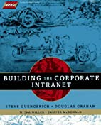 Building the Corporate Intranet by Steve…