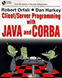 Orfali, Robert: Client/Server Programming With Java and Corba