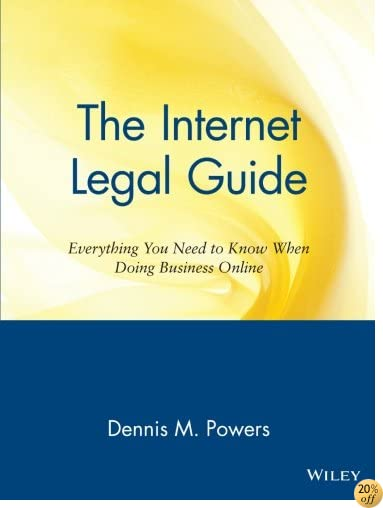 The Internet Legal Guide: Everything You Need to Know When Doing Business Online