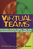 Lipnack, Jessica: Virtual Teams: Reaching Across Space, Time, and Organizations With Technology