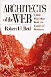 Robert H. Reid: Architects of the Web: 1,000 Days that Built the Future of Business