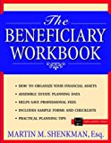 Shenkman, Martin M.: The Beneficiary Workbook