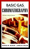 Miller, James M.: Basic Gas Chromatography
