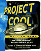 The Project Cool Guide to Html by Teresa A.…