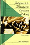 Max H. Bazerman: Judgment in Managerial Decision Making