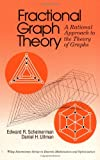 Scheinerman, Edward R.: Fractional Graph Theory: A Rational Approach to the Theory of Graphs