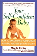 Your Self-Confident Baby: How to Encourage…