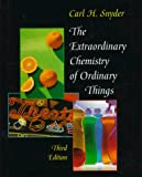 Snyder, Carl H.: Extraordinary Chemistry of Ordinary Things