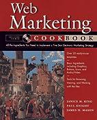 Web Marketing Cookbook by Janice M. King