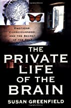 The Private Life of the Brain by Susan…