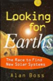 Alan Boss: Looking for Earths: The Race to Find New Solar Systems