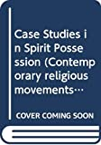 Crapanzano, Vincent: Case Studies in Spirit Possession (Contemporary religious movements)