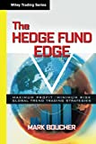 Mark Boucher: The Hedge Fund Edge: Maximum Profit/Minimum Risk Global Trend Trading Strategies (Wiley Trading)