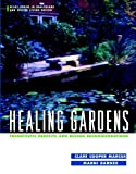 Barnes, Marni: Healing Gardens: Therapeutic Benefits and Design Recommendations