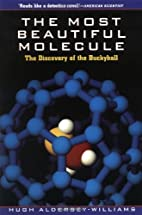 The Most Beautiful Molecule: The Discovery…
