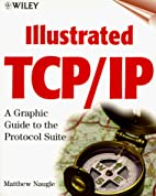 Illustrated Tcp/Ip (Wiley Illustrated…