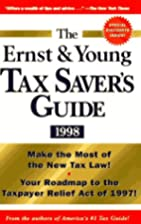 The Ernst & Young Tax Saver's Guide 1998 by…