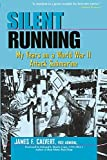Calvert, James F.: Silent Running: My Years on a World War II Attack Submarine