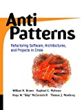 Mowbray, Thomas J.: Antipatterns: Refactoring Software, Architectures, and Projects in Crisis