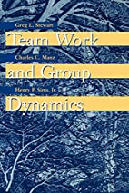 Team Work and Group Dynamics by Greg L.…