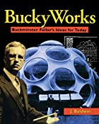 Bucky Works : Buckminster Fuller's Ideas for…