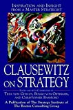 Carl Von Clausewitz: Clausewitz on Strategy: Inspiration and Insight from a Master Strategist
