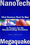 Shafer, Dan: Nanotech Megaquake: What Business Must Do Now to Prepare for the Nanontechnology Revolution