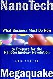 Shafer, Dan: Nanotech Megaquake: What Business Must Do Now to Prepare for the Nanontechnology Revolution