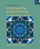 Holloway, James P.: Introduction to Engineering Programming: Solving Problems With Algorithms