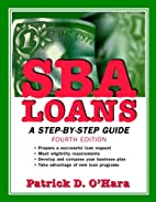 SBA Loans: A Step-by-Step Guide, 4th Edition…
