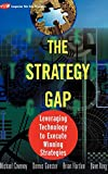 Coveney, Michael: The Strategy Gap: Leveraging Technology to Execute Winning Strategies