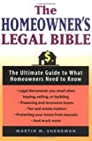Shenkman, Martin M.: The Homeowners' Legal Bible: The Ultimate Guide to What Homeowners Need to Know
