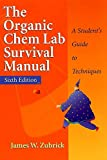 Zubrick, James W.: The Organic Chemistry Lab Survival Guide: A Student's Guide to Techniques