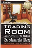 Elder, Alexander: Come into My Trading Room: A Complete Guide to Trading