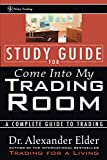 Alexander Elder: Study Guide for Come Into My Trading Room: A Complete Guide to Trading