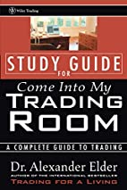 Study Guide for Come Into My Trading Room: A…