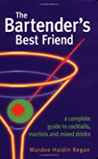 The Bartender's Best Friend: A Complete…