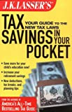 J.K. Lasser Institute: J.K. Lasser's Tax Savings in Your Pocket: Your Guide to the New Tax Laws