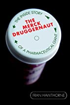 The Merck Druggernaut: The Inside Story of a…