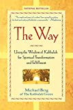 Berg, Michael: The Way: Using the Wisdom of Kabbalah for Spiritual Transformation and Fulfillment