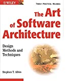 Albin, Stephen: The Art of Software Architecture: Design Methods and Techniques