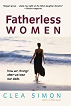 Fatherless Women: How We Change After We…