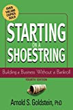 Goldstein, Arnold S.: Starting on a Shoestring: Building a Business Without a Bankroll